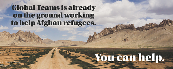 Global Teams is already on the ground working to help Afghan refugees. You can help.