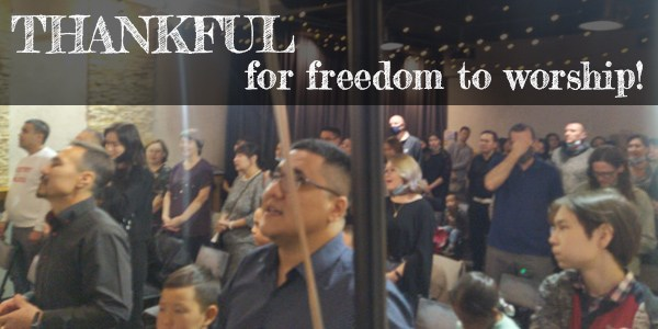 We are thankful for freedom to worship!